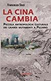 La Cina cambia. Piccola antropologia culturale dei grandi mutamenti a Pechino