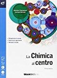 La chimica al centro. Con Extrakit-Openbook. Con e-book. Con espansione online. Per le Scuole superiori
