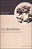 La decisione. Comportamenti e scelte razionali dell'individuo
