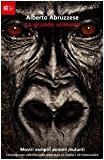 La grande scimmia. Mostri, vampiri, automi, mutanti. L'immaginario collettivo dalla letteratura al cinema e all'informazione