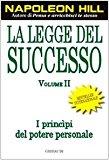 La legge del successo. Lezione 1: I princìpi del potere personale: 2