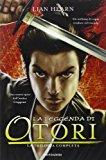 La leggenda di Otori: La leggenda di Otori-Il viaggio di Takeo-L'ultima luna