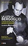 La lista di Bergoglio. I salvati da Francesco durante la dittatura. La storia mai raccontata