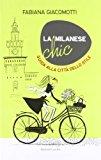 La milanese chic. Guida alla città dello stile