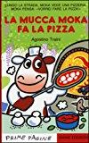 La mucca Moka fa la pizza