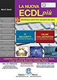 La nuova ECDL più. IT security e Online collaboration. Con CD-ROM