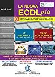 La nuova ECDL più. IT security e Online collaboration. Con CD-ROM