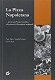 La pizza napoletana… più di una notizia scientifica sul processo di lavorazione artigianale