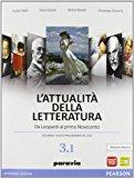 L'attualità della letteratura. Edizione bianca     Volume 3.1 Da Leopardi al primo Novecento
