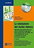 La valutazione del rischio chimico. Con CD-ROM