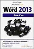 Lavorare con Microsoft Word 2013. Guida all'uso