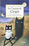 Le 7 paure di Ciripò. Il gatto fifone-coraggioso che aiuta i bambini con le favole