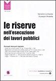 Le riserve nell'esecuzione dei lavori pubblici. Con CD-ROM