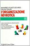 L'organizzazione nevrotica. Una diagnosi in profondità dei disturbi e delle patologie del comportamento organizzativo