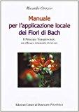 Manuale per l'applicazione locale dei fiori di Bach. Il principio transpersonale: un efficace strumento di lavoro