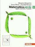 Matematica.verde. Algebra. Geometria. probabilità. Con espansione online. Per le Scuole superiori: 2