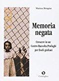 Memoria negata. Crescere in un centro raccolta profughi per esuli giuliani