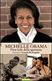 Michelle Obama. First Lady della speranza