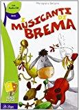 Musicanti di Brema. Per la Scuola elementare. Con CD Audio
