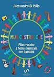 Musicastrocche: filastrocche a tema musicale per bambini
