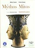 Mythos/Mitos. Grammatica greca. Con espansione online. Per il Liceo classico
