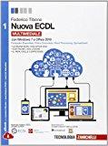 Nuova ECDL. con Windows 7 e Office 2010. Con e-book. Con espansione online. Per le Scuole superiori