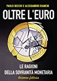 Oltre l'euro. Le ragioni della sovranità monetaria