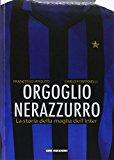 Orgoglio nerazzurro. La storia della maglia dell'Inter