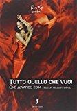 Oxé awards 2014. Tutto ciò che vuoi. I migliori racconti erotici. 8ª edizione