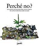 Perche' No?: Uno Sguardo All'irrazionalità Della Società Moderna Nei Confronti Dell'utilizzo Di Cannabis