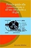 Piccola Guida Alla Conservazione E All'uso Dei Dischi a 78 Giri