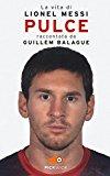 Pulce. La vita di Lionel Messi