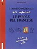 Quaderno d'esercizi per imparare le parole del francese: 1