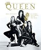 Queen. La storia illustrata dei re del rock