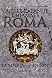 Quelle capanne chiamate Roma. La storia ha inizio