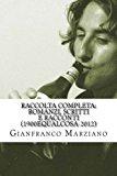 Raccolta Completa: Romanzi, Scritti E Racconti (1900equalcosa-2012) – Tristi Tropicals, Inferno, Il Mio Ragazzo È Un Genio, Haiku, Ricette, Maniak Etc…