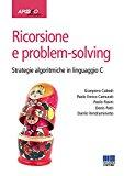 Ricorsione e problem-solving. Strategie algoritmiche in linguaggio C