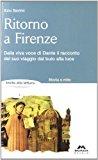 Ritorno a Firenze. La Divina Commedia raccontata da Dante
