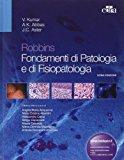 Robbins. Fondamenti di patologia e di fisiopatologia