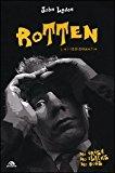Rotten. L'autobiografia. No irish, no blacks, no dogs