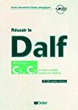 Réussir le Dalf. C1-C2. Con CD Audio. Per le Scuole superiori (FLE)