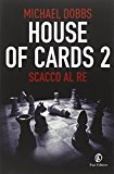 Scacco al re. House of cards: 2