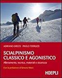 Scialpinismo classico e agonistico. Allenamento, tecnica, materiali e sicurezza