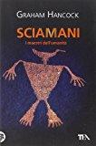 Sciamani. I maestri dell'umanità