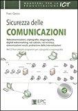 Sicurezza delle comunicazioni. Telecomunicazioni, criptografia, steganografia, digital watermarking, reti cablate, reti wireless…