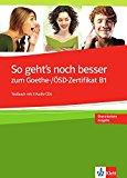 So geht's noch besser zum Goethe-/ÖSD-Zertifikat B1. Con espansione online. Per le Scuole superiori