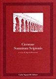 Somnium Scipionis. Per i Licei e gli Ist. Magistrali