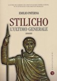 Stilicho. L'ultimo generale