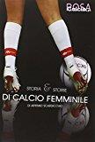 Storia e storie di calcio femminile