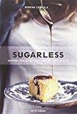 Sugarless. Sapori dolci di una cucina naturale